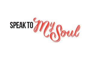 Speak to my Soul